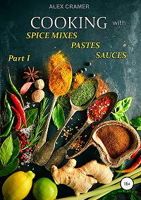 Alex Cramer -Cooking with spice mixes, pastes and sauces