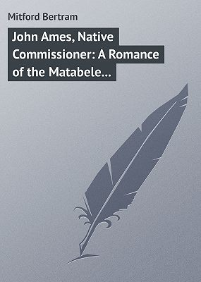 John Ames, Native Commissioner: A Romance of the Matabele Rising