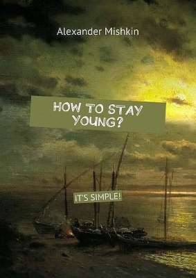 How to stay young? It's simple!